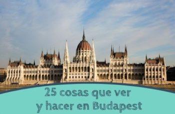 25 cosas que ver y hacer en Budapest