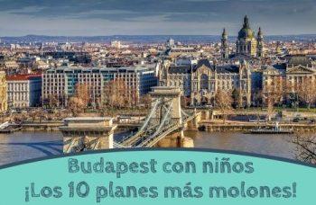 Budapest con niños ¡Los 10 planes más molones!