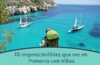 Que ver en Menorca con niños